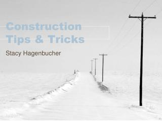 Construction Tips & Tricks