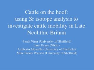 Sarah  Viner  (University of Sheffield) Jane Evans (NIGL)