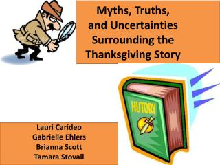 Myths, Truths,  and Uncertainties  Surrounding the  Thanksgiving Story