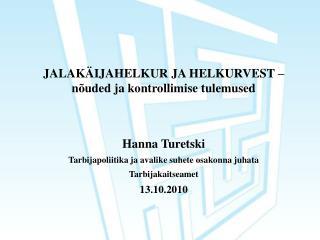 JALAK�IJAHELKUR JA HELKURVEST � n�uded ja kontrollimise tulemused Hanna Turetski