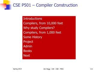 CSE P501 �  Compiler Construction