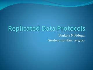 Replicated Data Protocols