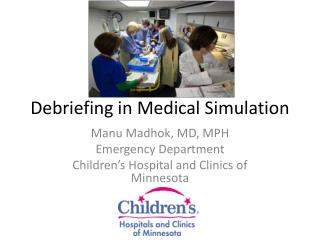 Debriefing in Medical Simulation