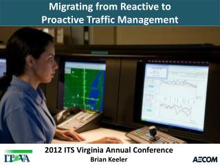 Migrating from Reactive to  Proactive Traffic Management