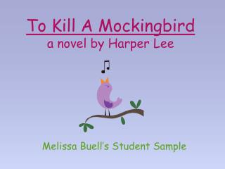 To Kill A  Mockingbird  a novel by Harper Lee