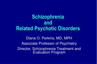 Schizophrenia  and  Related Psychotic Disorders