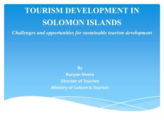By Bunyan  Sivoro Director of Tourism Ministry of Culture & Tourism