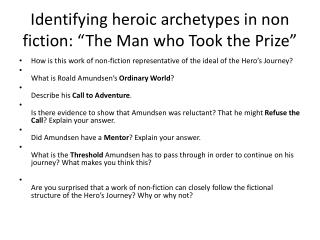 """Identifying heroic archetypes in non fiction: """"The Man who Took the Prize"""""""