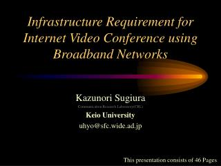 Infrastructure Requirement for Internet Video Conference using Broadband Networks