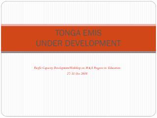 TONGA EMIS  UNDER DEVELOPMENT