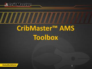 CribMaster™ AMS Toolbox