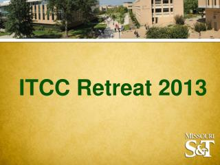 ITCC Retreat 2013