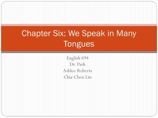 Chapter Six: We Speak in Many Tongues