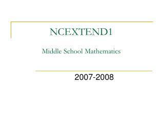 NCEXTEND1  Middle School Mathematics