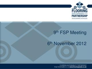 9 th  FSP Meeting 6 th  November 2012