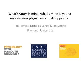 What's yours is mine, what's mine is yours: unconscious plagiarism and its opposite.