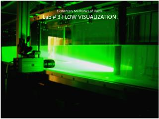 Elementary Mechanics of Fluids Lab  3 FLOW VISUALIZATION