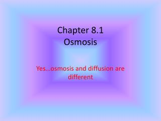 Chapter 8.1 Osmosis