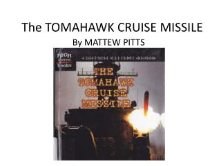 The TOMAHAWK CRUISE MISSILE