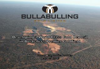 Developing a World Class Gold  Deposit in  Australia's Premier Goldfield