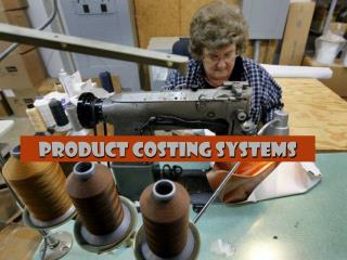 Product Costing Systems