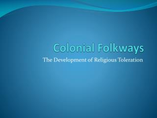 Colonial Folkways