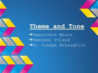 Theme and Tone