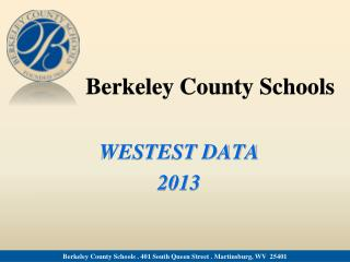 Berkeley County Schools WESTEST DATA  2013