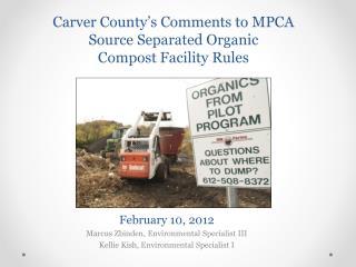 February 10, 2012 Marcus Zbinden, Environmental Specialist III