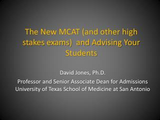The New MCAT (and other high stakes exams)  and Advising Your Students