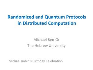 Randomized and Quantum Protocols in Distributed Computation