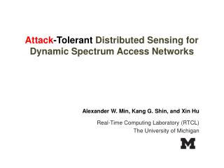 Attack -Tolerant  Distributed Sensing for Dynamic Spectrum Access Networks