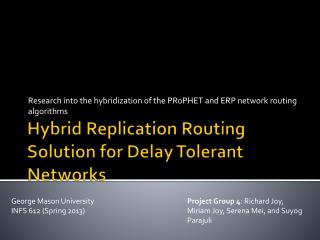 Hybrid  Replication Routing  Solution for Delay Tolerant Networks