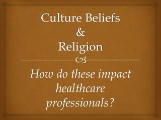 Culture Beliefs & Religion