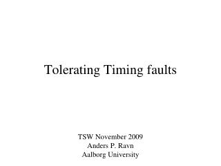 Tolerating Timing faults