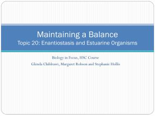 Maintaining a Balance Topic 20: Enantiostasis and Estuarine Organisms