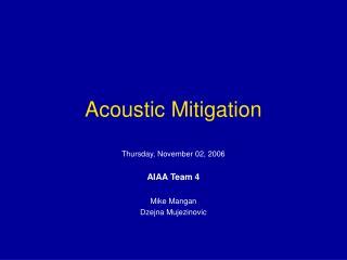 Acoustic Mitigation