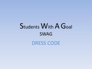 S tudents  W ith  A G oal SWAG