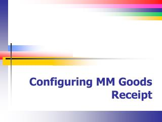 Configuring MM Goods Receipt