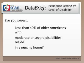 Residence Setting by    Level of Disability