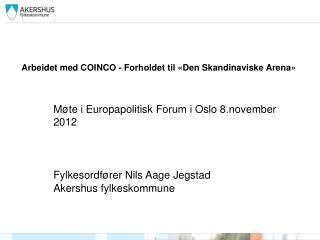 Arbeidet med COINCO - Forholdet til «Den Skandinaviske Arena»