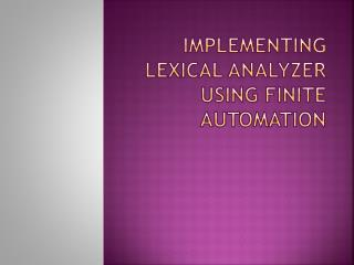 Implementing lexical analyzer using finite automation