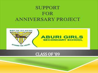 SUPPORT  FOR  ANNIVERSARY PROJECT CLASS OF '89