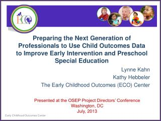 Lynne Kahn Kathy Hebbeler The Early Childhood Outcomes (ECO) Center