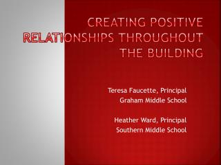 Creating Positive Relationships Throughout  T he  B uilding