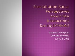 Precipitation Radar Perspectives  on Air-Sea Interactions  During DYNAMO