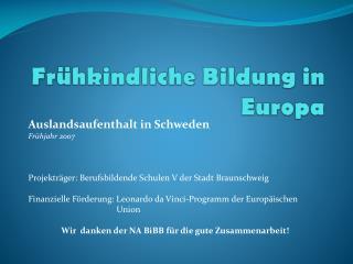Frühkindliche Bildung in Europa