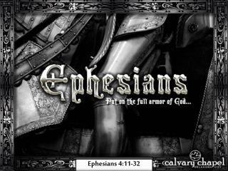 Ephesians 4:11-32