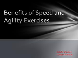 Benefits of Speed and Agility Exercises