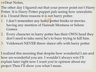 Dear Nolan,